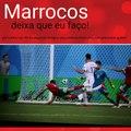 Vai Marrocos! Agita aaaeeee!