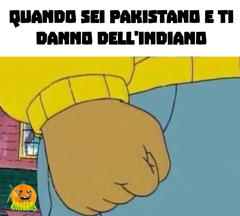Ancora peggio quelli che dicono marocchini agli indiani/pakistani - meme