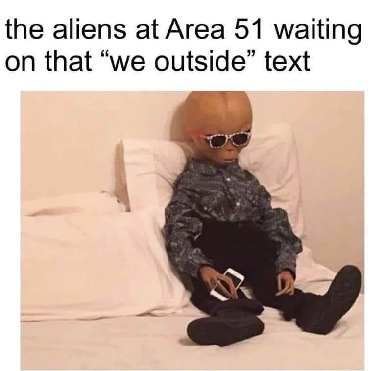 hold up dude, I'm waitin on my lady - meme