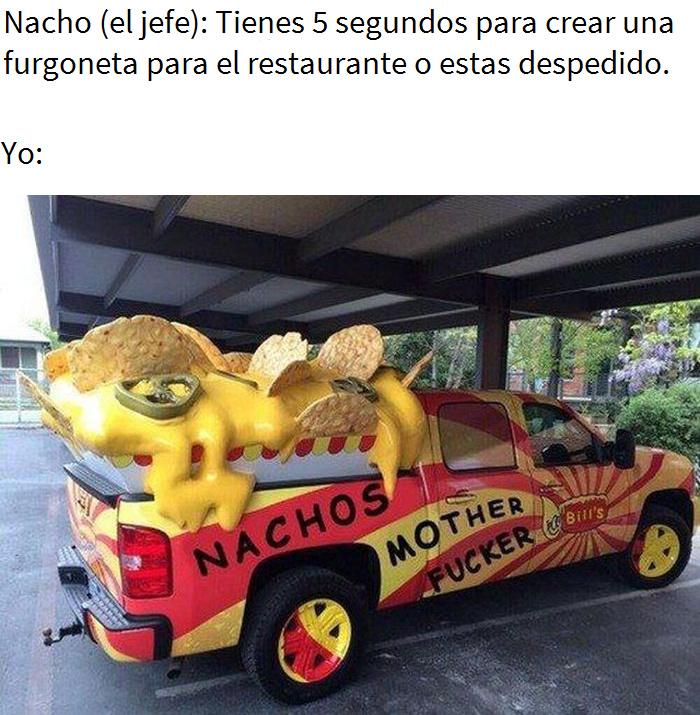 Nacho Mother Fucker - meme