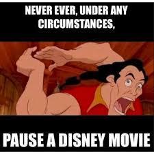 Never pause a Disney movie - meme