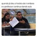 Professor tem pena não meu amigo kkkkk