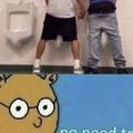 do you have a bathroom buddy?