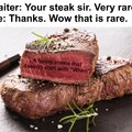 When your steak is rare