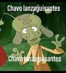 Chavo Lanzaguisantes - meme