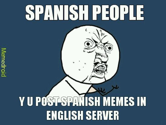 For real spanolos - meme