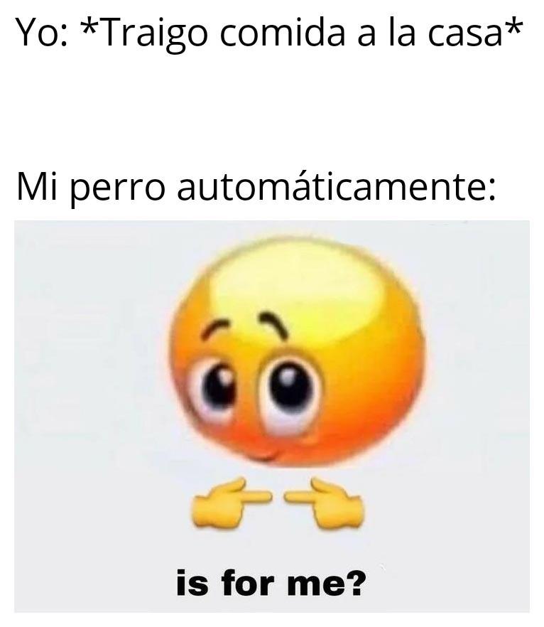 Es para mí? No - meme