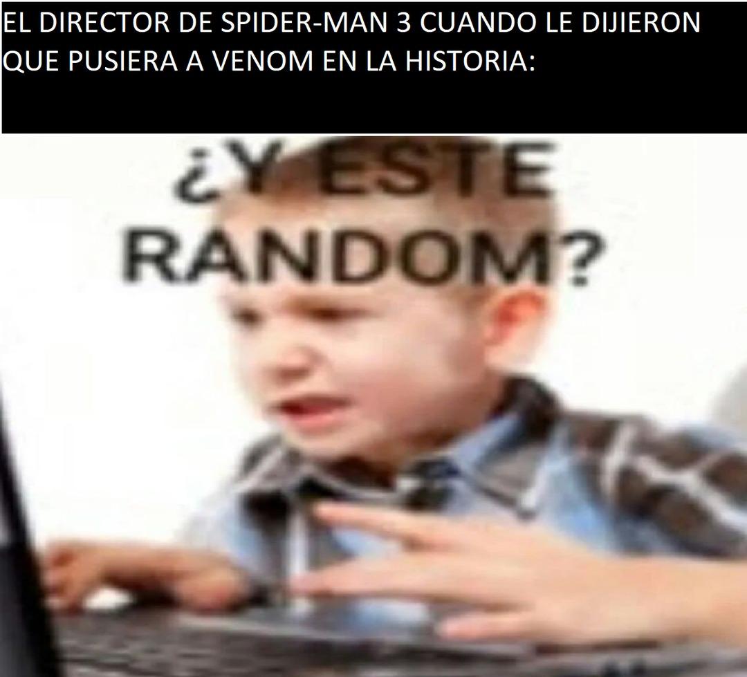 Creo que el director no sabía sobre la existencia de Venom o eso es lo que mas recuerdo yo - meme