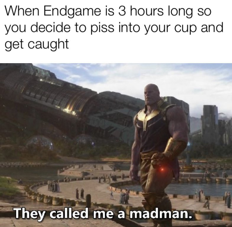 They called me a madman - meme