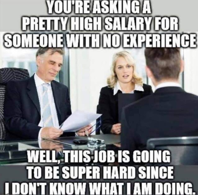 Not having experience means I must work harder - meme
