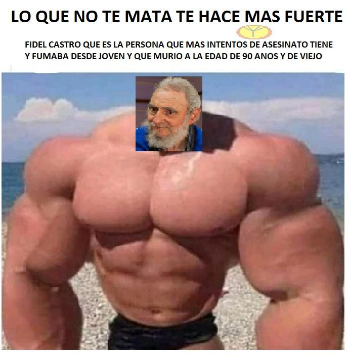 Fidel lo intentaron matar más de 600 veces y ni una fumaba lo dejo y de seguro que vivió más que algún familiar suyo que así joga - meme