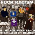 Fuck rasism.