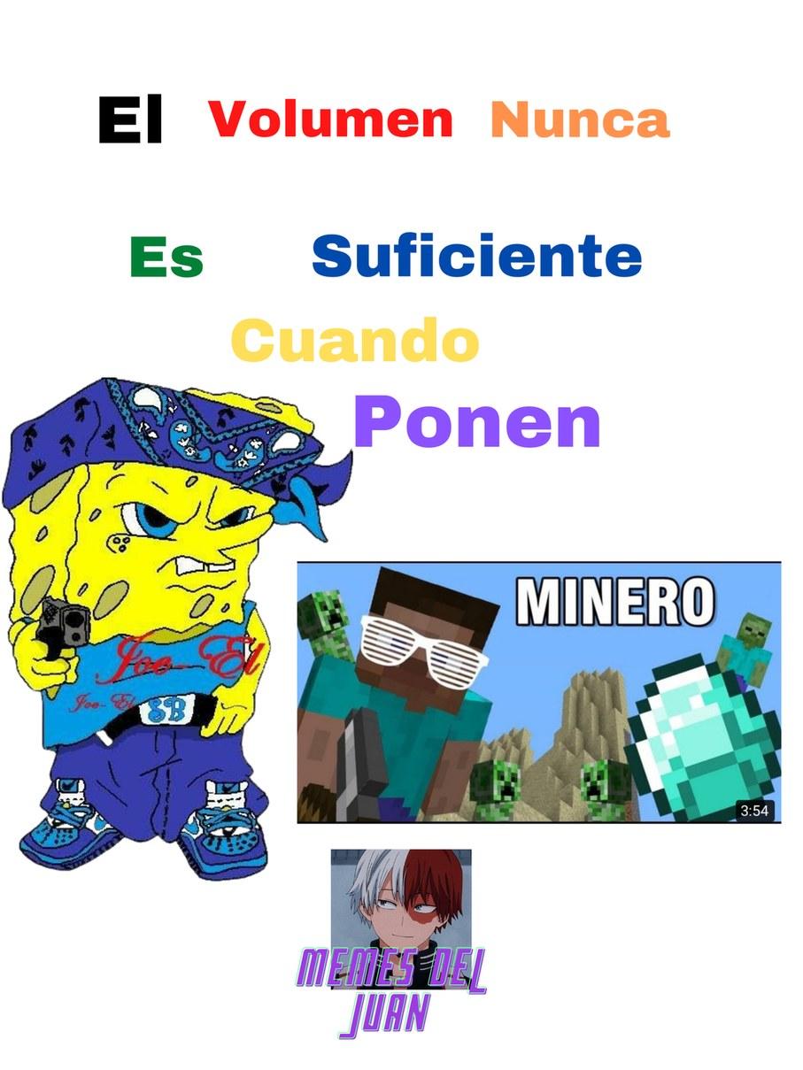 Hay que ser minero, romper el pico de hierro  - meme