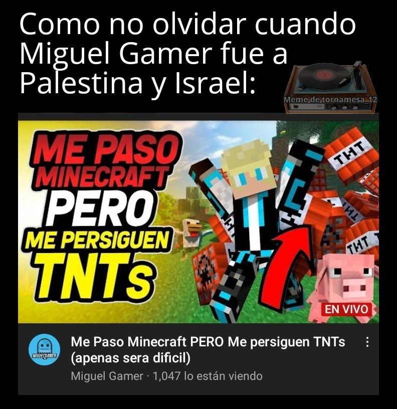 Miguel gamer en Israel y Palestina, Simplemente Increíble. - meme