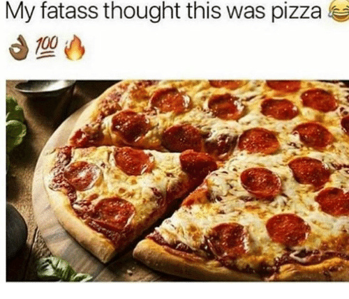 pizza fatasses - meme
