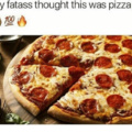 pizza fatasses