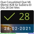 Meme: Sabías Que Mi Meme #28 se subió el día 28 del año