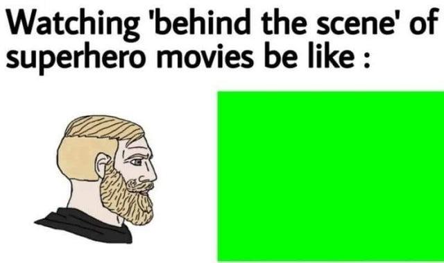 Watching behind the scene of superhero movies be like - meme