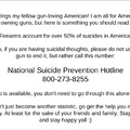 800-273-8255. As of 2019, men made up 70% of all American Suicides.
