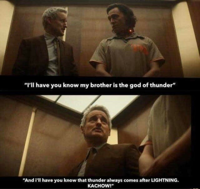 I'll have you know my brother is the god of thunder - meme