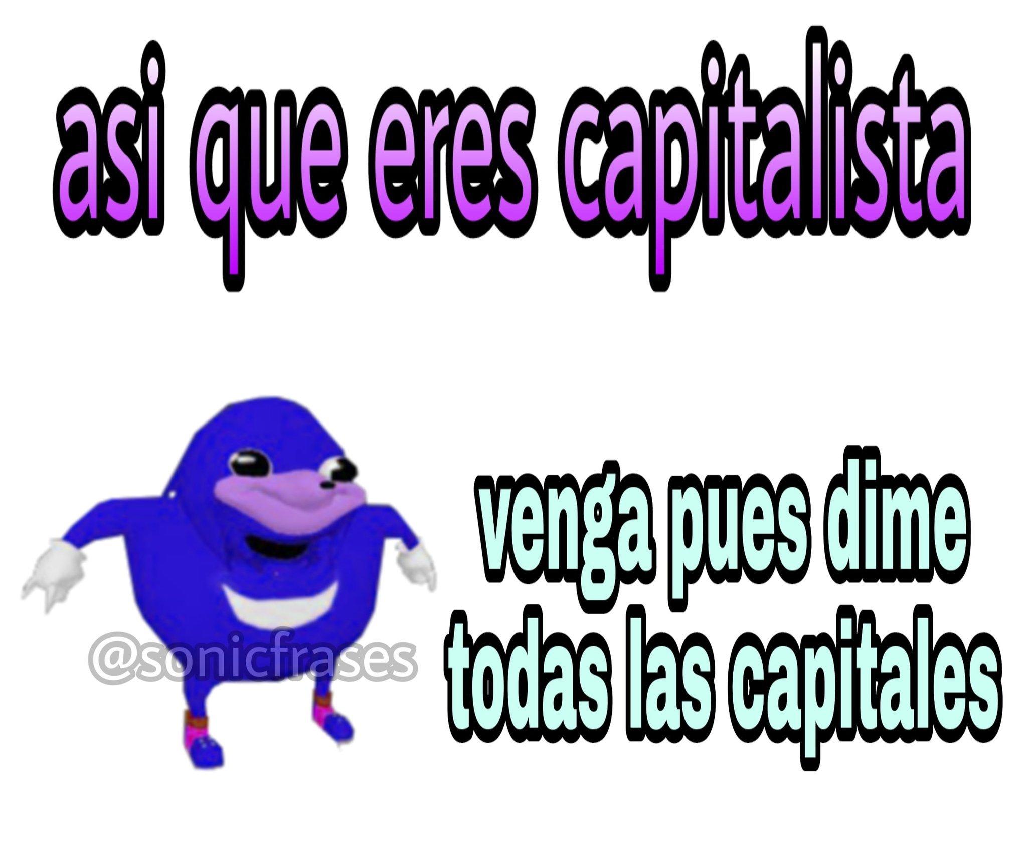 asi que eres capitalista? - meme