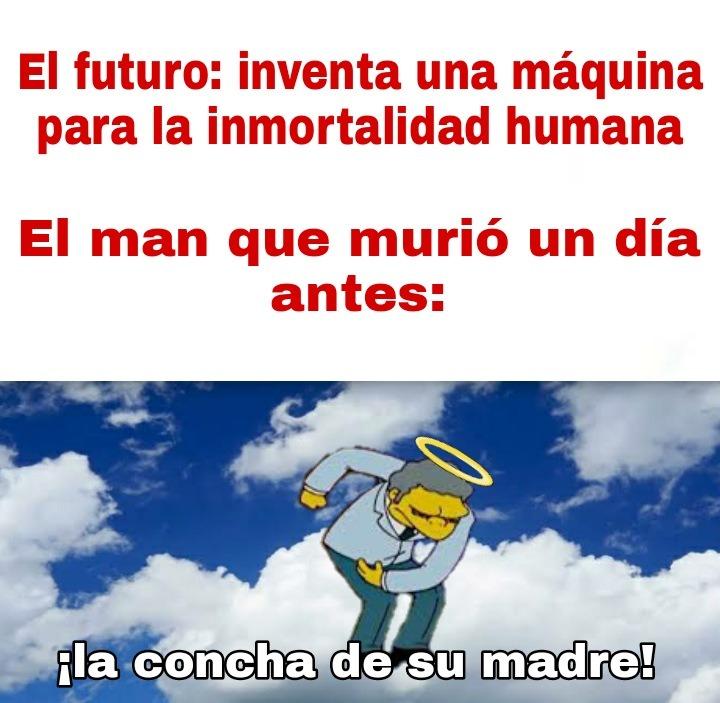 ¡El futuro es hoy oíste viejo! - meme