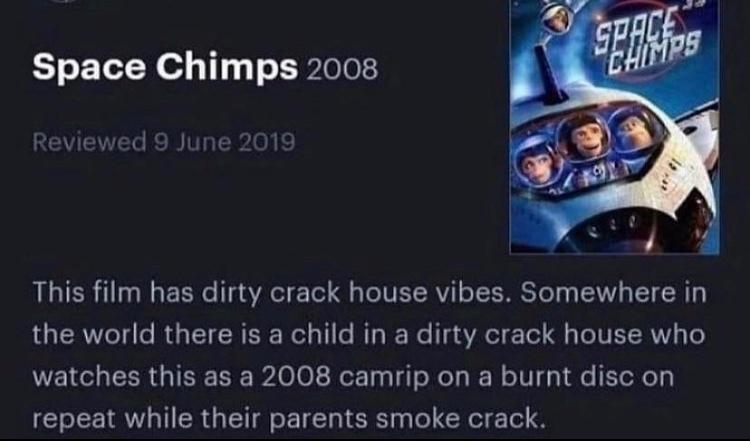 does seem like a crack house movie - meme