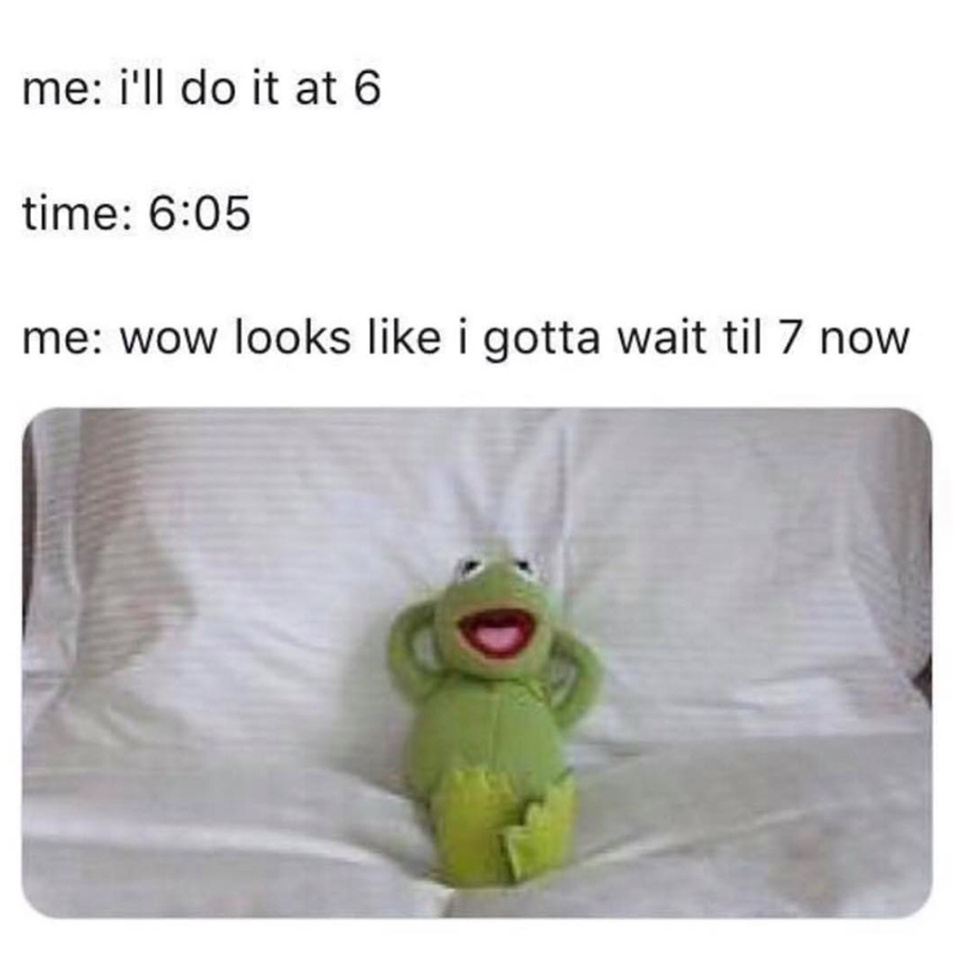 Life of a procrastinator - meme