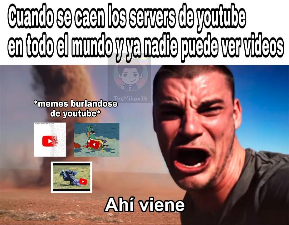 """Y uno tranquilo viendo videos :""""v - meme"""
