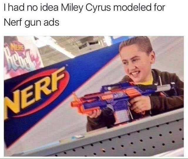 Miley Cyrus found modeling for Nerf - meme