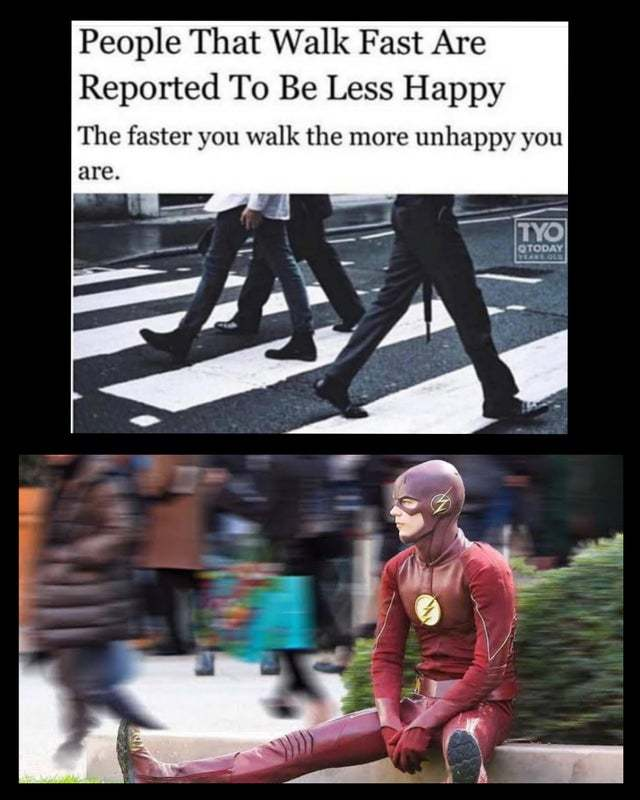 People who walk fast are reported to be less happy - meme