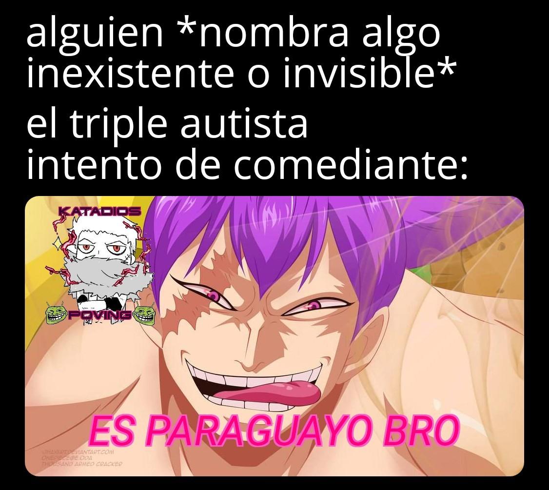 Paraguay =nada no hace gracia - meme