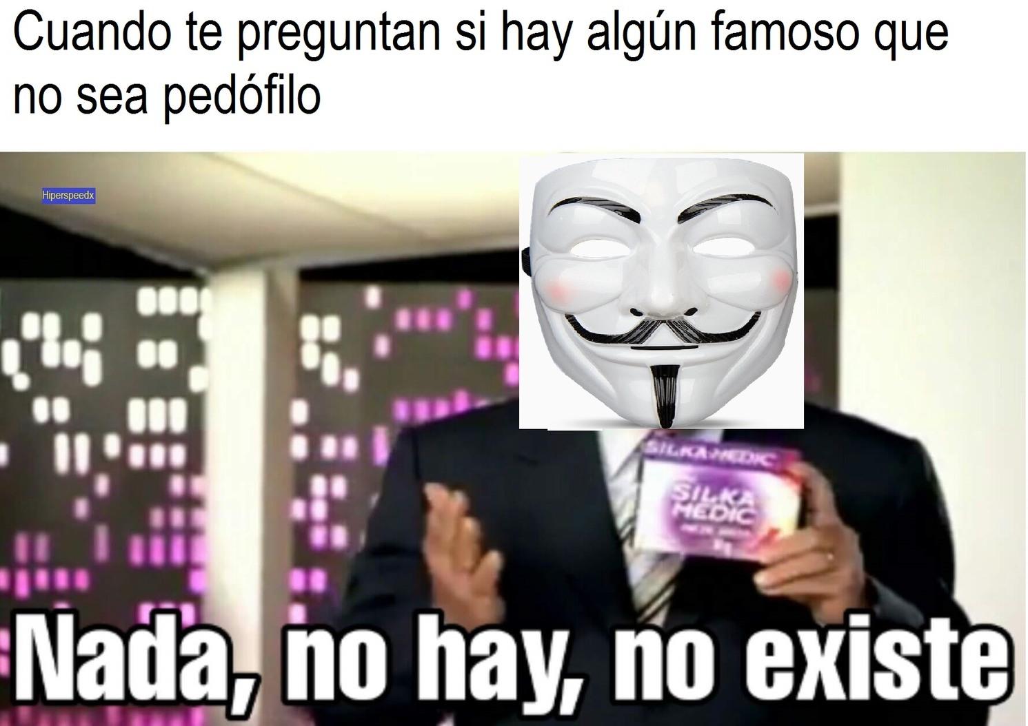 Según Anonymous y los demás flasheros, todo aquel que tiene fama o algún mérito internacional es un pedófilo. - meme