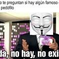 Según Anonymous y los demás flasheros, todo aquel que tiene fama o algún mérito internacional es un pedófilo.