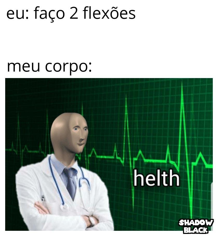 Saudável como nunca - meme