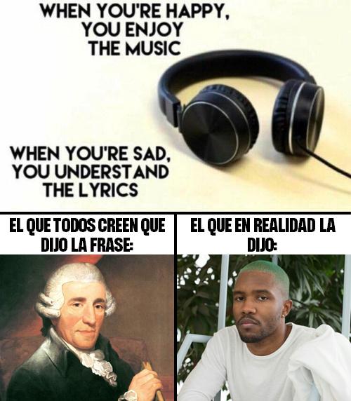 Sabía que esta frase no podía salir de un músico decente o virtuoso - meme