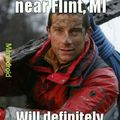 Even bear grylls wouldnt drink that tap water