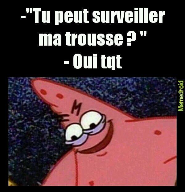 Trousse - meme