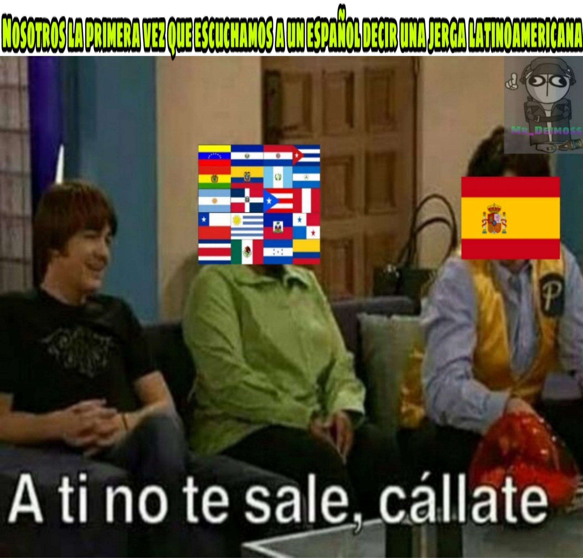 Sin odio a los españoles es que cuando lo dicen da un poco de cringe - meme