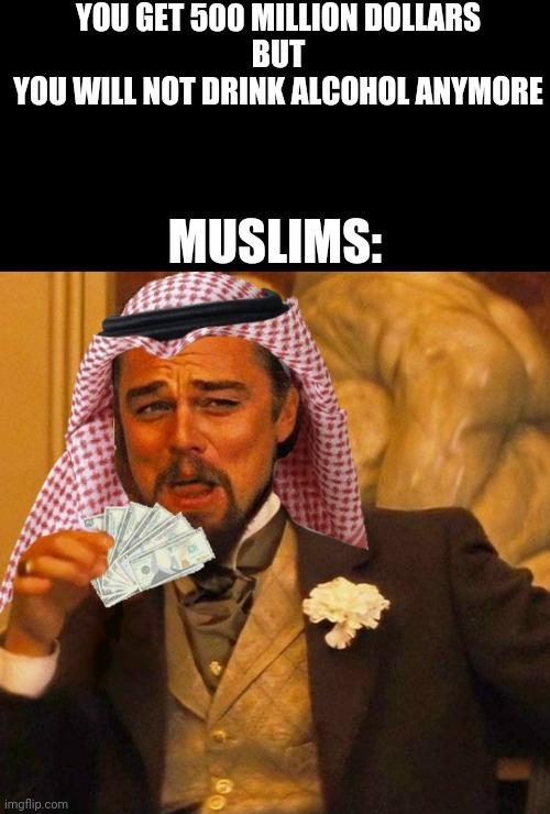 Im muslim so im richhhh - meme
