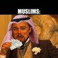 Im muslim so im richhhh