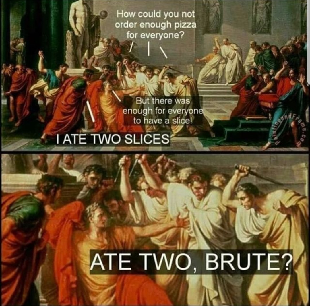 "happy ""et tu brute"" or caesars death day - meme"