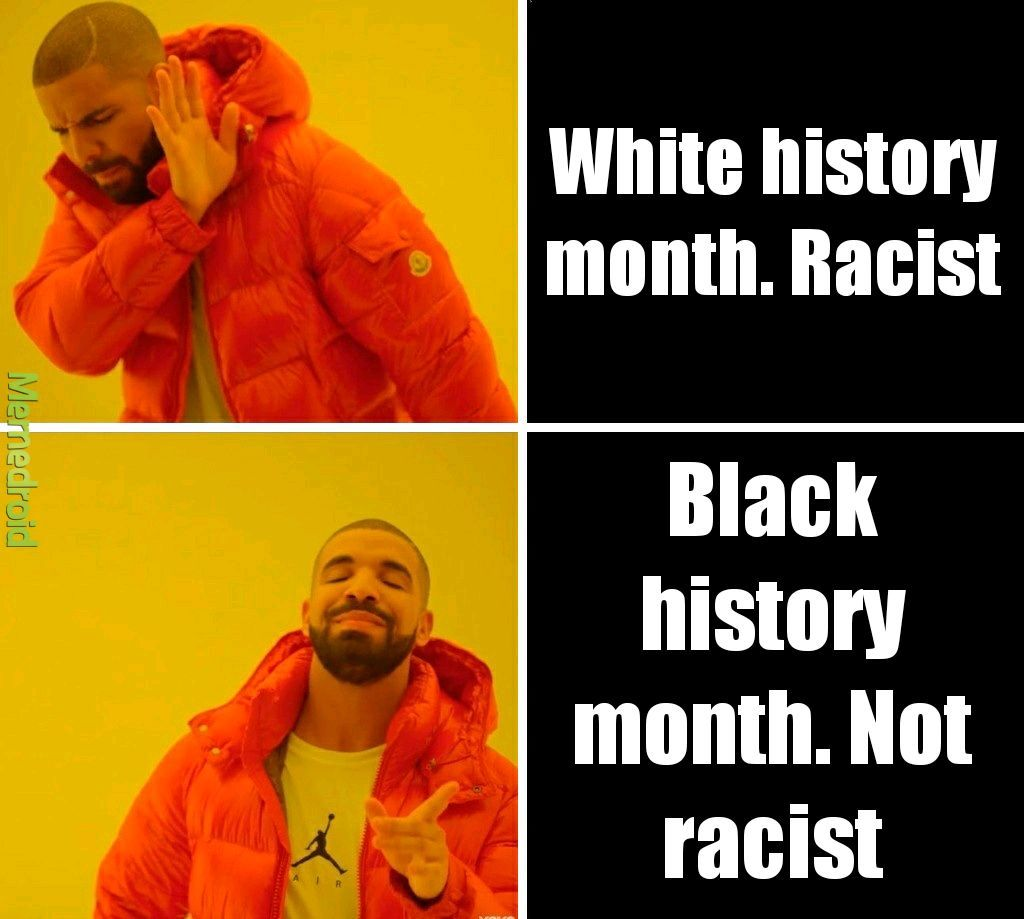 Stop being racist by celebrating your race.. - meme