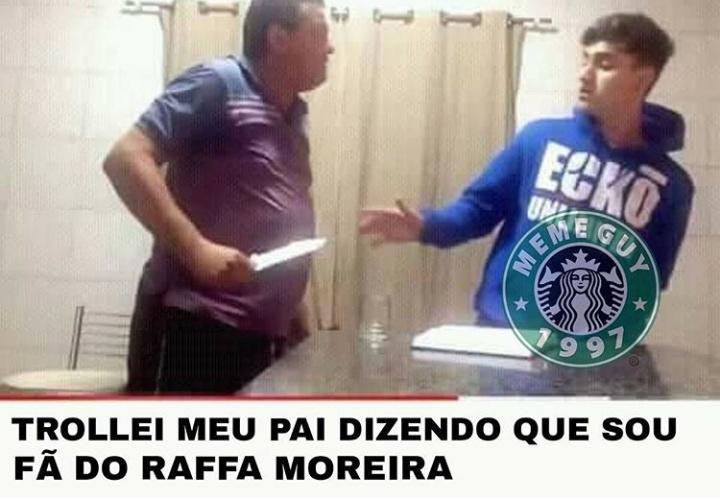 Raffa moreira é meu ovo - meme