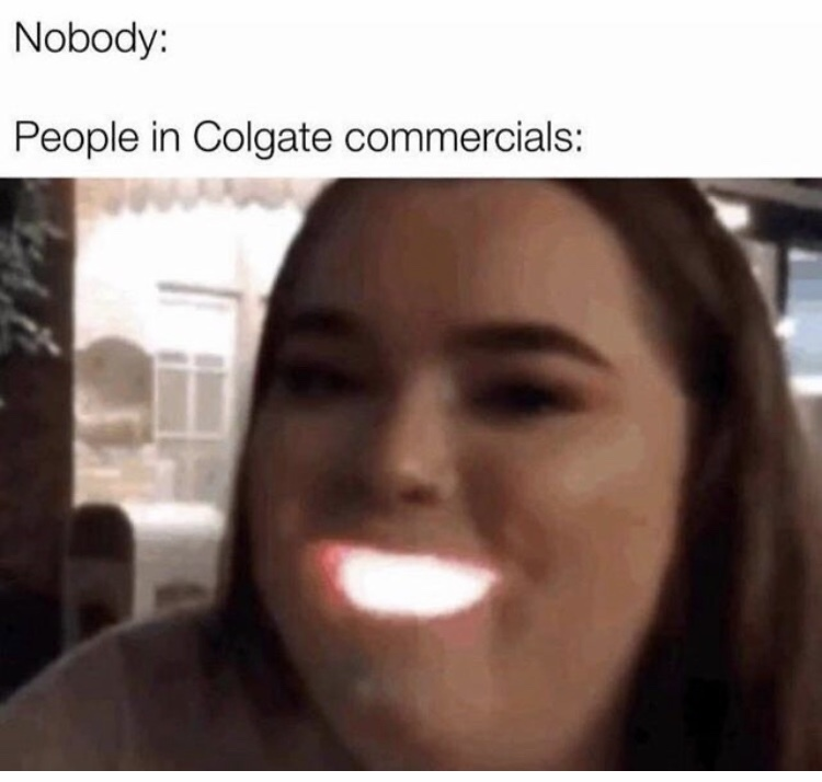 Recommended by 9/10 dentists - meme