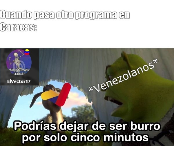Contexto: propaganda chavista y si nadie pregunto - meme