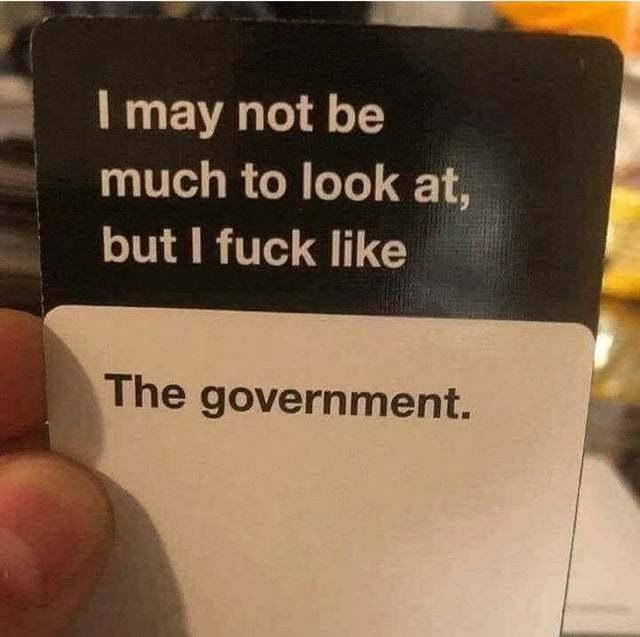 I fuck like the government - meme