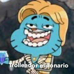 Trolleador millonario :troll: - meme
