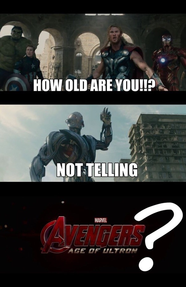 How old did Ultron identify as - meme