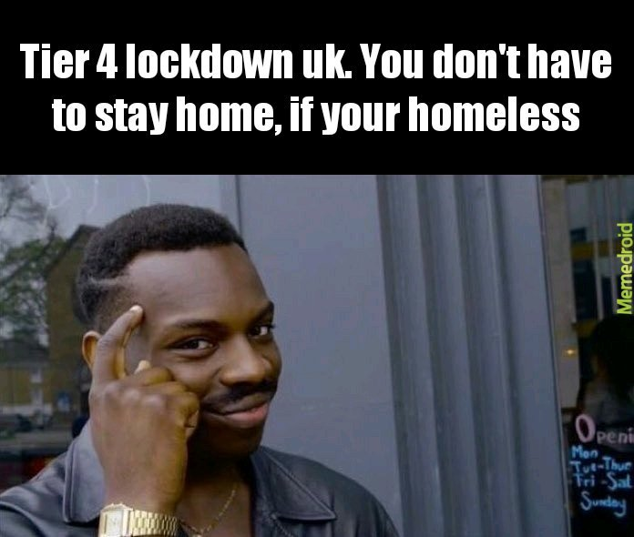 Homeless meme tier 4 lockdown uk